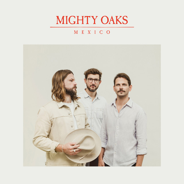 Mighty Oaks album Mexico